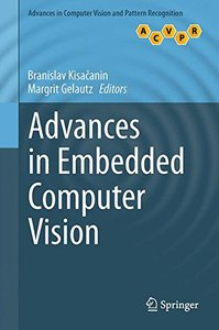 Advances in Embedded Computer Vision (Advances in Computer Vision and Pattern Recognition)-cover