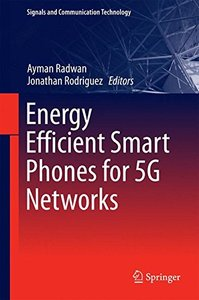 Energy Efficient Smart Phones for 5G Networks (Signals and Communication Technology)-cover