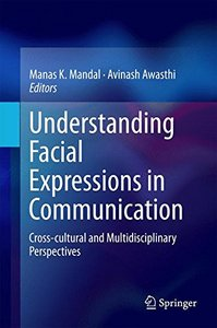 Understanding Facial Expressions in Communication: Cross-cultural and Multidisciplinary Perspectives-cover