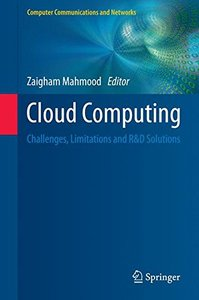 Cloud Computing: Challenges, Limitations and R&D Solutions (Computer Communications and Networks)-cover