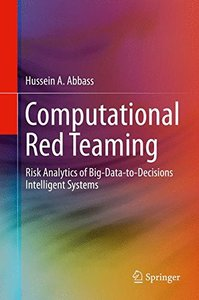 Computational Red Teaming: Risk Analytics of Big-Data-to-Decisions Intelligent Systems-cover