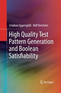 High Quality Test Pattern Generation and Boolean Satisfiability-cover