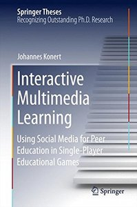 Interactive Multimedia Learning: Using Social Media for Peer Education in Single-Player Educational Games (Springer Theses)-cover