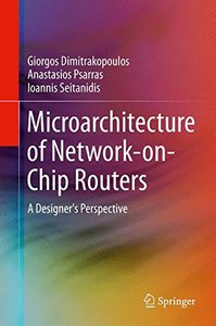 Microarchitecture of Network-on-Chip Routers: A Designer's Perspective-cover
