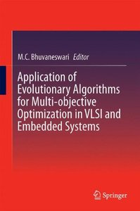 Application of Evolutionary Algorithms for Multi-objective Optimization in VLSI and Embedded Systems