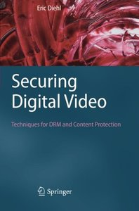 Securing Digital Video: Techniques for DRM and Content Protection-cover