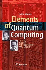 Elements of Quantum Computing: History, Theories and Engineering Applications-cover