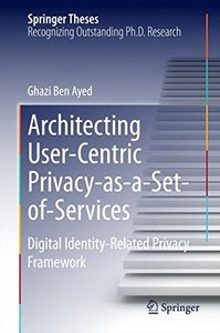 Architecting User-Centric Privacy-as-a-Set-of-Services: Digital Identity-Related Privacy Framework (Springer Theses)-cover