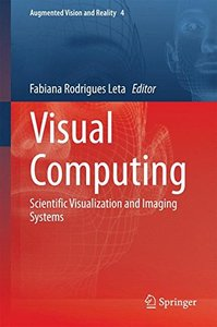 Visual Computing: Scientific Visualization and Imaging Systems (Augmented Vision and Reality)-cover