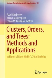 Clusters, Orders, and Trees: Methods and Applications: In Honor of Boris Mirkin's 70th Birthday (Springer Optimization and Its Applications)-cover