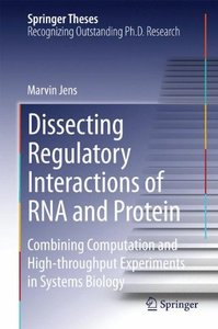 Dissecting Regulatory Interactions of RNA and Protein: Combining Computation and High-throughput Experiments in Systems Biology (Springer Theses)-cover