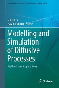Modelling and Simulation of Diffusive Processes: Methods and Applications (Simulation Foundations, Methods and Applications)-cover