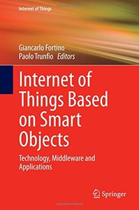 Internet of Things Based on Smart Objects: Technology, Middleware and Applications-cover