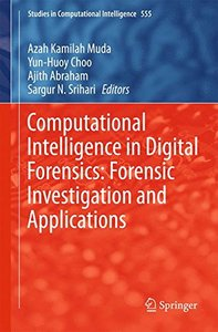 Computational Intelligence in Digital Forensics: Forensic Investigation and Applications (Studies in Computational Intelligence)-cover