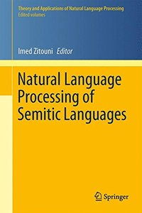 Natural Language Processing of Semitic Languages (Theory and Applications of Natural Language Processing)-cover
