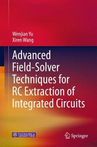 Advanced Field-Solver Techniques for RC Extraction of Integrated Circuits-cover