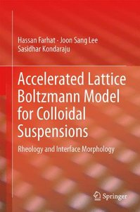 Accelerated Lattice Boltzmann Model for Colloidal Suspensions: Rheology and Interface Morphology-cover