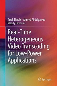 Real-Time Heterogeneous Video Transcoding for Low-Power Applications-cover
