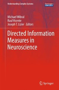 Directed Information Measures in Neuroscience (Understanding Complex Systems)-cover