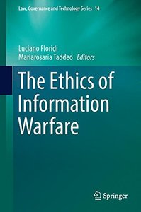 The Ethics of Information Warfare (Law, Governance and Technology Series)-cover
