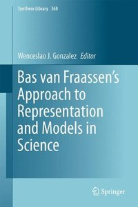 Bas van Fraassen's Approach to Representation and Models in Science (Synthese Library)-cover