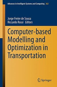 Computer-based Modelling and Optimization in Transportation (Advances in Intelligent Systems and Computing)-cover