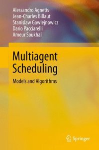 Multiagent Scheduling: Models and Algorithms-cover
