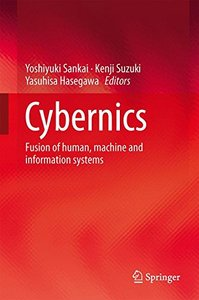 Cybernics: Fusion of human, machine and information systems-cover