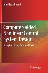 Computer-aided Nonlinear Control System Design: Using Describing Function Models-cover