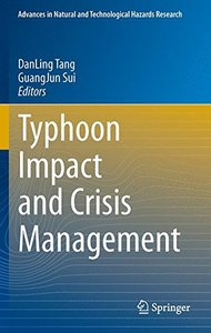 Typhoon Impact and Crisis Management (Advances in Natural and Technological Hazards Research)
