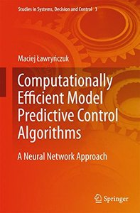 Computationally Efficient Model Predictive Control Algorithms: A Neural Network Approach (Studies in Systems, Decision and Control)-cover