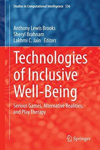 Technologies of Inclusive Well-Being: Serious Games, Alternative Realities, and Play Therapy (Studies in Computational Intelligence)-cover