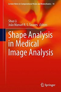 Shape Analysis in Medical Image Analysis (Lecture Notes in Computational Vision and Biomechanics)-cover