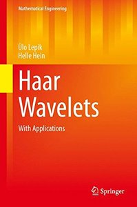 Haar Wavelets: With Applications (Mathematical Engineering)-cover
