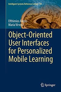 Object-Oriented User Interfaces for Personalized Mobile Learning (Intelligent Systems Reference Library)-cover