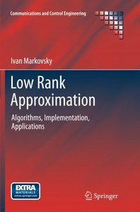Low Rank Approximation: Algorithms, Implementation, Applications (Communications and Control Engineering)-cover