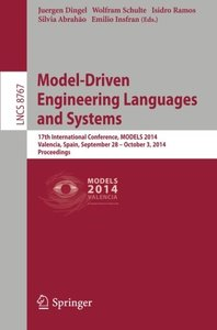 Model-Driven Engineering Languages and Systems: 17th International Conference, MODELS 2014, Valencia, Spain, September 283- October 4, 2014. Proceedings (Lecture Notes in Computer Science)-cover