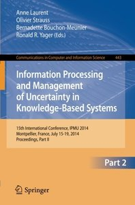 Information Processing and Management of Uncertainty: 15th International Conference on Information Processing and Management of Uncertainty in ... in Computer and Information Science)-cover