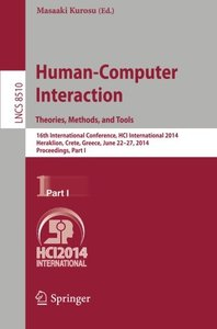 Human-Computer Interaction Theories, Methods, and Tools: 16th International Conference, HCI International 2014, Heraklion, Crete, Greece, June 22-27, ... Part I (Lecture Notes in Computer Science)