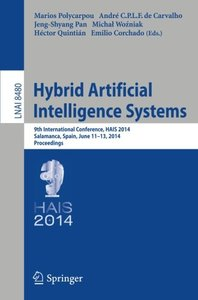 Hybrid Artificial Intelligence Systems: 9th International Conference, HAIS 2014, Salamanca, Spain, June 11-13, 2014, Proceedings (Lecture Notes in Computer Science)-cover