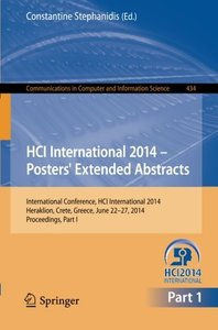 HCI International 2014 - Posters' Extended Abstracts: International Conference, HCI International 2014, Heraklion, Crete, June 22-27, 2014. ... in Computer and Information Science)-cover