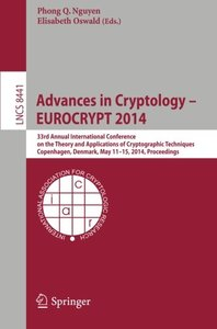 Advances in Cryptology - EUROCRYPT 2014: 33rd Annual International Conference on the Theory and Applications of Cryptographic Techniques, Copenhagen, ... (Lecture Notes in Computer Science)-cover