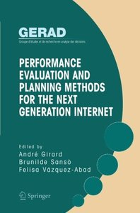 Performance Evaluation and Planning Methods for the Next Generation Internet-cover
