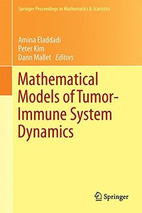 Mathematical Models of Tumor-Immune System Dynamics (Springer Proceedings in Mathematics & Statistics)-cover