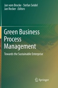 Green Business Process Management: Towards the Sustainable Enterprise-cover