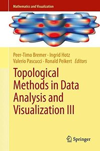 Topological Methods in Data Analysis and Visualization III: Theory, Algorithms, and Applications (Mathematics and Visualization)-cover
