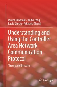 Understanding and Using the Controller Area Network Communication Protocol: Theory and Practice-cover