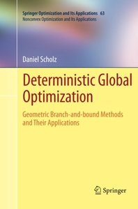 Deterministic Global Optimization: Geometric Branch-and-bound Methods and their Applications (Springer Optimization and Its Applications) (Volume 63)-cover