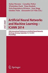 Artificial Neural Networks and Machine Learning -- ICANN 2014: 24th International Conference on Artificial Neural Networks, Hamburg, Germany, ... (Lecture Notes in Computer Science)-cover