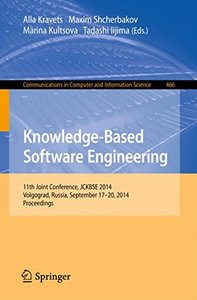 Knowledge-Based Software Engineering: 11th Joint Conference, JCKBSE 2014, Volgograd, Russia, September 17-20, 2014. Proceedings (Communications in Computer and Information Science)-cover